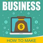 How Much Money Make Online Business and How Can I Make Money Online Business